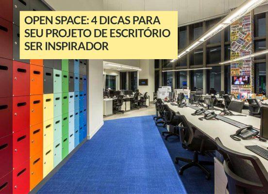 Open Space: 4 dias para seu projeto de escritório ser inspirador