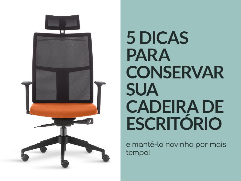 5 dicas para conservar sua cadeira de escritório